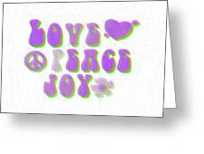 Love Peace And Joy 11 Greeting Card