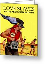 Love Slaves Of The Arcturian Birdmen Greeting Card