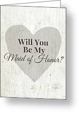 Maid Of Honor Rustic- Art By Linda Woods Greeting Card