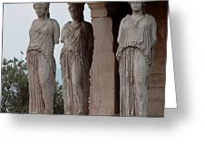 Maidens Of The Porch Greeting Card