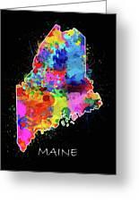 Maine Map Color Splatter 2 Greeting Card