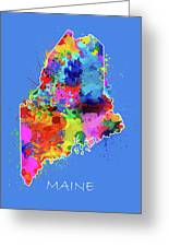 Maine Map Color Splatter 3 Greeting Card
