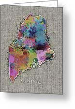 Maine Map Color Splatter 5 Greeting Card