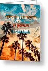 Malibu Is Paradise Greeting Card