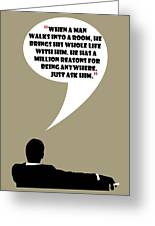 Man Walks Into A Room - Mad Men Poster Don Draper Quote Greeting Card