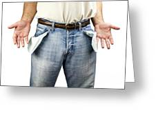 Man With Empty Pockets Greeting Card
