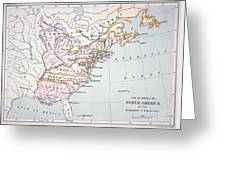 Map Of The Colonies Of North America At The Time Of The Declaration Of Independence Greeting Card by American School