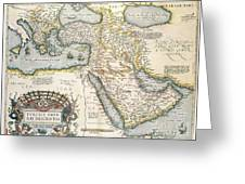 Map Of The Middle East From The Sixteenth Century Greeting Card by Abraham Ortelius