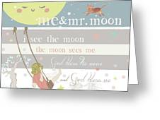 Me And Mr. Moon Greeting Card