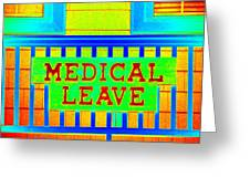 Medical Leave Art Greeting Card