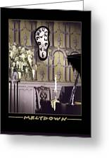 Meltdown Greeting Card