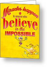 Miracles Happen Greeting Card