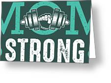 Mom Strong Greeting Card