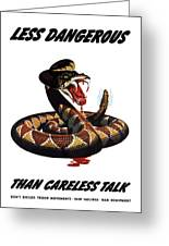 More Dangerous Than A Rattlesnake - Ww2 Greeting Card