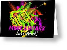 More Guitars  Greeting Card