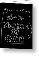 Mother Of Cats 2 Greeting Card