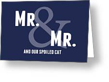 Mr And Mr And Cat Greeting Card