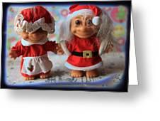 Mr And Mrs Santa Troll Greeting Card
