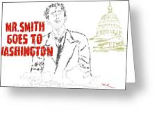 Mr Smith Goes To Washington  Greeting Card