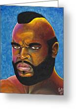 Mr. T Got Robbed Fool Greeting Card