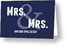 Mrs And Mrs And Cat- Blue Greeting Card