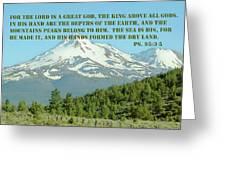 Mt. Shasta Ps.95 V 3-5 Greeting Card