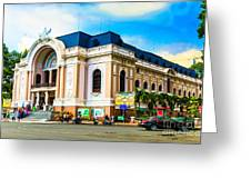 Municipal Theater Ho Chi Minh City Vietnam Greeting Card