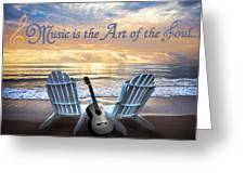 Music Is The Art Of The Soul Greeting Card