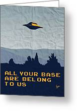 My All Your Base Are Belong To Us Meets X-files I Want To Believe Poster  Greeting Card