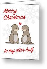 My Otter Half Greeting Card
