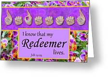 My Redeemer Lives Greeting Card