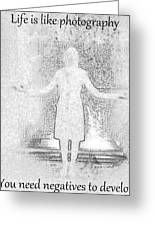 Negative Into A Positive Greeting Card