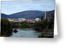 Neretva River And Mostar City And Hills With Mosque Minaret Bosnia Herzegovina Greeting Card