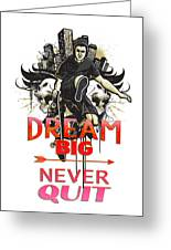 Never Quit Greeting Card