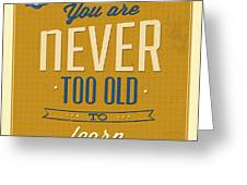 Never Too Old Greeting Card