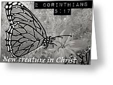 New Creature In Christ Greeting Card