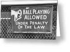 No Ball Playing  Greeting Card