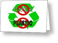No Paper No Plastic Recycle Greeting Card