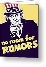 No Room For Rumors - Uncle Sam Greeting Card
