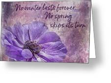 No Winter Lasts Forever Greeting Card