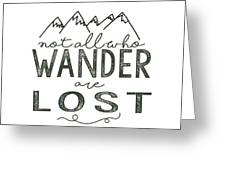 Not All Who Wander Green Greeting Card