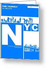 Nyc Find Yourself In The City Greeting Card