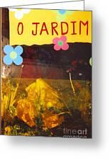 O Jardim Greeting Card