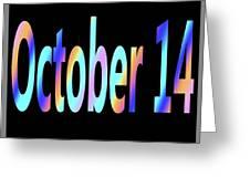 October 14 Greeting Card