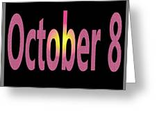 October 8 Greeting Card