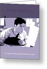 Office Space Peter Gibbons Movie Quote Poster Series 001 Greeting Card