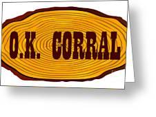 O.k. Corral Log Sign Greeting Card