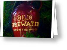 Old Firewater Aged In The Woods Greeting Card