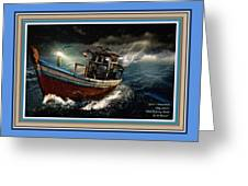 Old Fishing Boat In A Storm L A With Decorative Ornate Printed Frame. Greeting Card