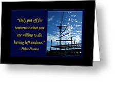 Only Put Off Tomorrow What You Are Willing Greeting Card